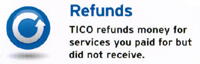 Tico refunds money for services you paid for but not receive